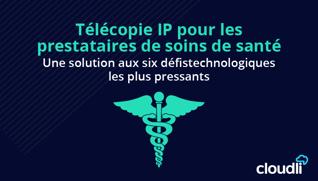 Télécopie IP pour les prestataires de soins de santé.